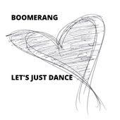 Let's Just Dance de Boomerang