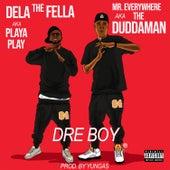Dre Boy by Dela the Fella
