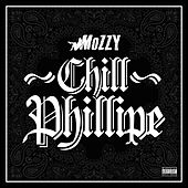 Chill Phillipe von Mozzy