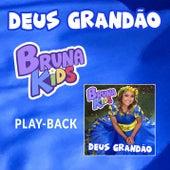 Deus Grandão (Playback) de Bruna Karla