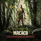 Civilizado Como Los Animales by Macaco