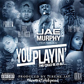 You Playin' (This Could Be Us) von Jae Murphy