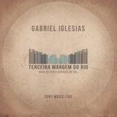 Terceira Margem do Rio by Gabriel Iglesias