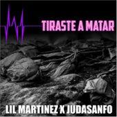 Tiraste a Matar de Lil Martinez