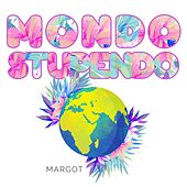 Mondo Stupendo by Margot