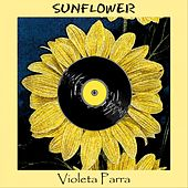 Sunflower by Violeta Parra