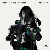 Adoption (Nicole Moudaber Remix) by Moby