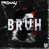 Bruh by Firewall
