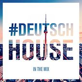 Deutsch House - In the Mix von Various Artists