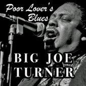 Poor Lover's Blues de Big Joe Turner