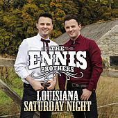 Louisiana Saturday Night by The Ennis Brothers