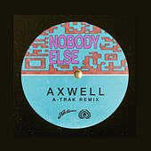 Nobody Else (A-Trak Remix) von Axwell