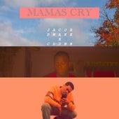 Mamas Cry by Jacob Pnake