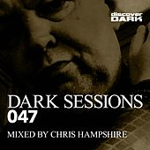 Dark Sessions 047 (Mixed by Chris Hampshire) de Various Artists