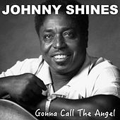 Gonna Call The Angel by Johnny Shines