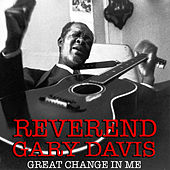 Great Change In Me de Reverend Gary Davis