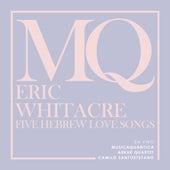 Eric Whitacre. Five Hebrew Love Songs (En Vivo) von Various Artists