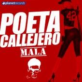 Mala by El Poeta Callejero