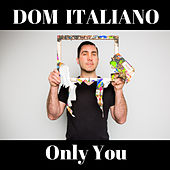 Only You de Dom Italiano