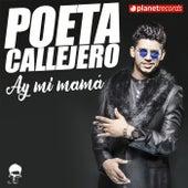 Ay Mi Mamá by El Poeta Callejero
