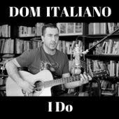 I Do de Dom Italiano