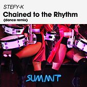 Chained to the Rhythm (Dance Remix) by Stefy K