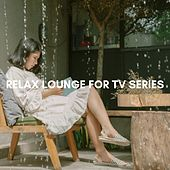 Relax Lounge for TV Series von Various Artists