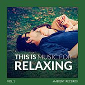 This Is Music for RELAXING by Various Artists