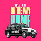 On The Way Home (feat. Bowzer Boss) by jaykae