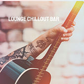 Lounge Chillout Bar by Various Artists