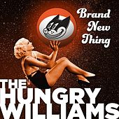 Brand New Thing by The Hungry Williams