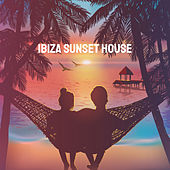 Ibiza Sunset House by Various Artists