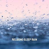Relaxing Sleep Rain by Various Artists