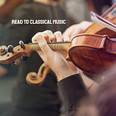 Read to Classical Music by Various Artists