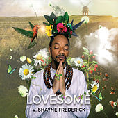Lovesome by V. Shayne Frederick