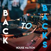Back to Backs (House Nation) by Various Artists