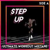 Step Up (Ultimate Workout Mixtape), Side A von Various Artists