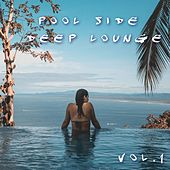 Poolside Deep Lounge (Vol.1) by Various Artists