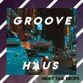 Groove x Haus - Nightime Drops von Various Artists