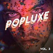 Popluxe (Vol.3) by Various Artists