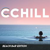 CCHILL (Beach Bar Edition) by Various Artists
