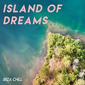 Island of Dreams (Ibiza Chill) by Various Artists