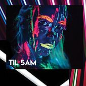 Til 5am by Various Artists