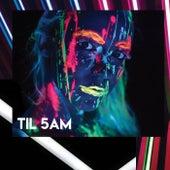 Til 5am von Various Artists