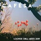 Cafésa // Lounge Chill Mixes 2019 de Various Artists