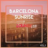 Barcelona Sunrise x Lounge (Vol.2) von Various Artists