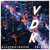 VDK (Electro/House Edition) by Various Artists