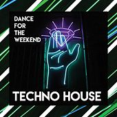 Dance for the Weekend // Techno House von Various Artists