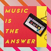 Music Is the Answer by Various Artists