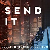 Send it. (Electro/House Edition) von Various Artists